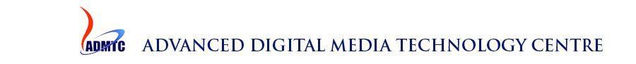 Advanced Digital Media Technology Centre